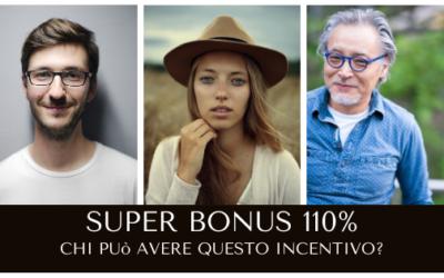 Super bonus 110% – Quali sono i soggetti che possono richiederlo?