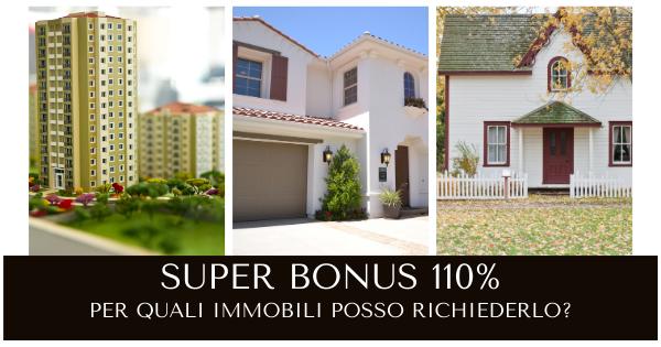 Super bonus 110% – Quali sono gli immobili su cui si può richiedere?