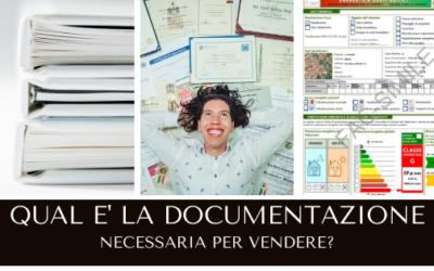 Quale documentazione che serve per vendere la tua casa?